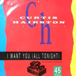 12 / CURTIS HAIRSTON / I WANT YOU ( ALL TONIGHT)