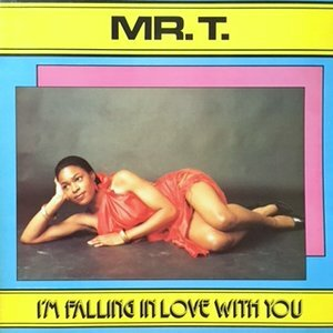 LP / MR. T / I'M FALLING IN LOVE WITH YOU