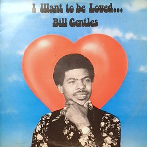 LP / BILL GENTLES / I WANT TO BE LOVED