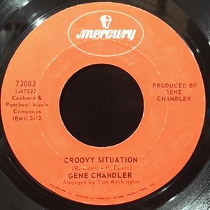 7 / GENE CHANDLER / GROOVY SITUATION / NOT THE MARRYING KIND