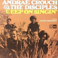 LP / ANDRAE CROUCH & THE DISCIPLES / KEEP ON SINGIN'