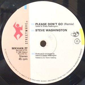 12 / STEVE WASHINGTON / PLEASE DON'T GO (REMIX) / (LP VERSION) / LIKE A SHOT