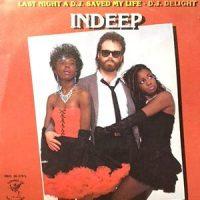 7 / INDEEP / LAST NIGHT A D.J. SAVED MY LIFE