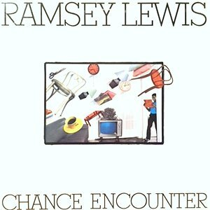 LP / RAMSEY LEWIS / CHANCE ENCOUNTER