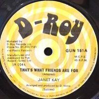 7 / JANET KAY / THAT'S WHAT FRIENDS ARE FOR / FRIENDLY DUB