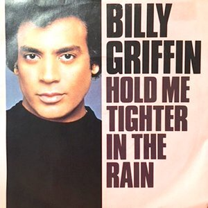 7 / BILLY GRIFFIN / HOLD ME TIGHTER IN THE RAIN