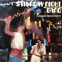 LP / SATURDAY NIGHT BAND / COME ON DANCE, DANCE
