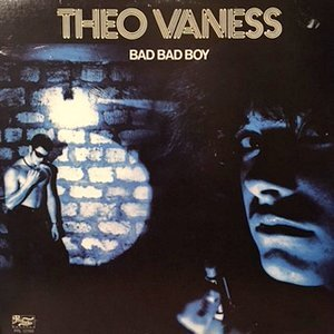 LP / THEO VANESS / BAD BAD BOY