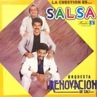 LP / ORQUESTA RENOVACION DE CALI / LA CUESTION ES... SALSA