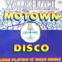 12 / WILLIE HUTCH / BROTHER'S GONNA WORK IT OUT / IN AND OUT