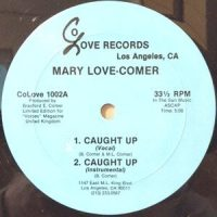 12 / MARY LOVE-COMER / CAUGHT UP