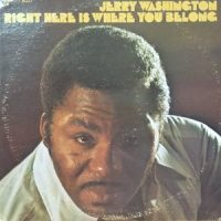 LP / JERRY WASHINGTON / RIGHT HERE IS WHERE YOU BELONG