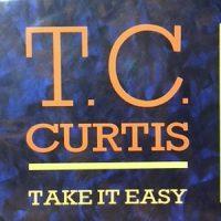 12 / T.C. CURTIS / TAKE IT EASY