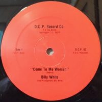 12 / BILLY WHITE / COME TO ME WOMAN / (INSTRUMENTAL)