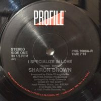 12 / SHARON BROWN / I SPECIALIZE IN LOVE / (INSTRUMENTAL)