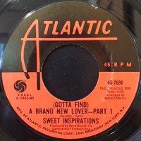 7 / SWEET INSPIRATIONS / (GOTTA FIND) A BRAND NEW LOVER PART 1 / PART 2