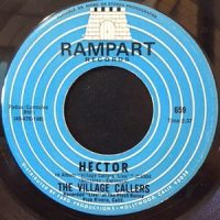 7 / THE VILLAGE CALLERS / HECTOR / I'M LEAVING
