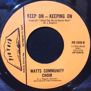 7 / WATTS COMMUNITY CHOIR / KEEP ON - KEEPING ON / WHAT THE WORLD NEEDS NOW