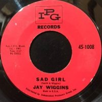 7 / JAY WIGGINS / SAD GIRL / NO NOT ME