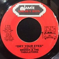 7 / BRENDA & THE TABULATIONS / DRY YOUR EYES / RIGHT ON THE TIP OF MY TONGUE